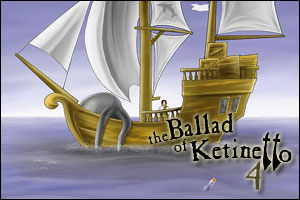 The Ballad of Ketinetto 4