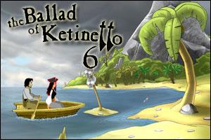 The Ballad of Ketinetto 6