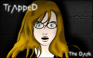 Trapped - The Dark