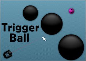 Trigger Ball