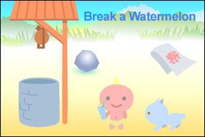 Break a Watermelon