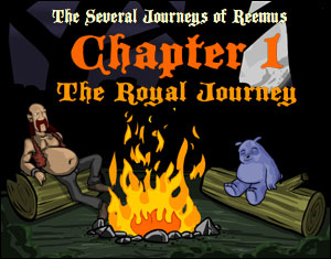 The Several Journeys of Reemus - Ch. 1 - The Royal Journey