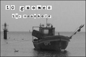 10 Gnomes, part 10: Seashore